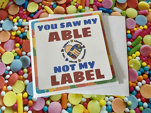 You saw my able, not my label (Autism teacher card)