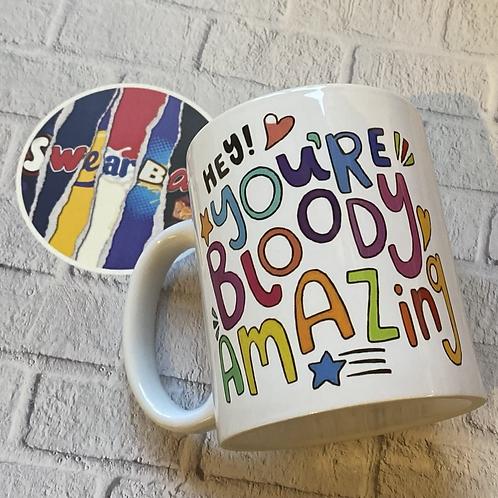 Hey you're bloody amazing mug