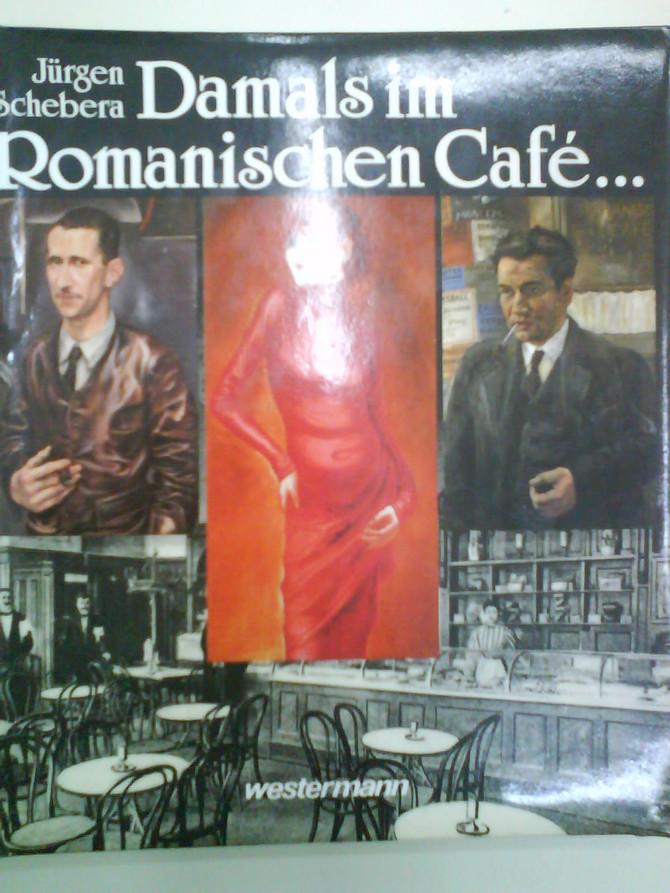 Das Romanische Café (in Berlin): spektakuläre Künstlervernetzung