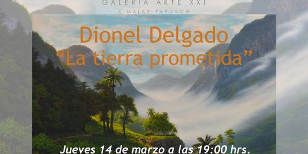 """Dionel Delgado """"La tierra prometida"""""""