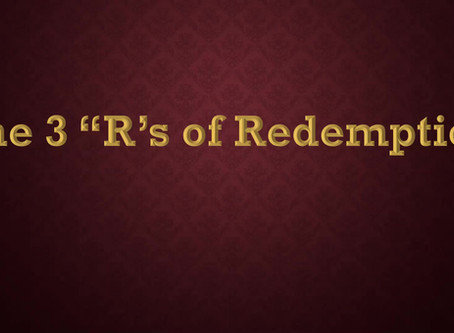 """The 3 """"R""""s of Redemption"""