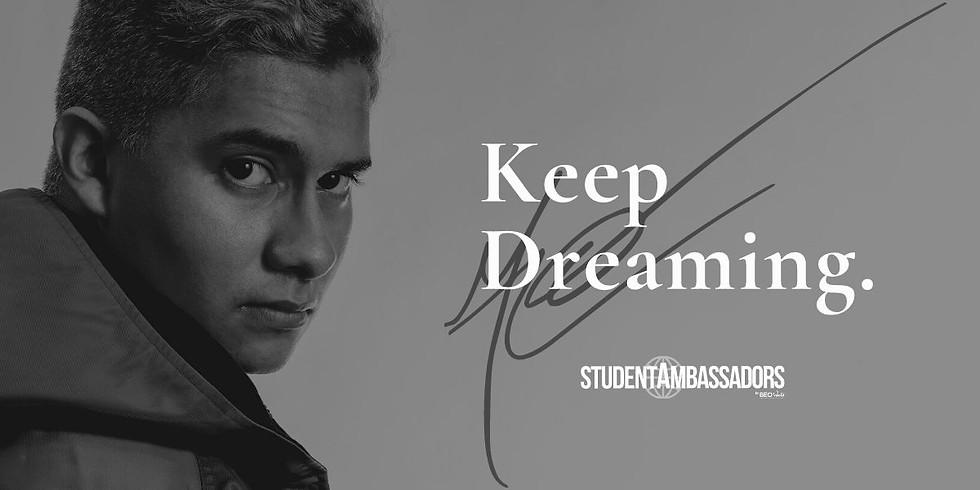 Keep Dreaming ®   StudentAmbassadors