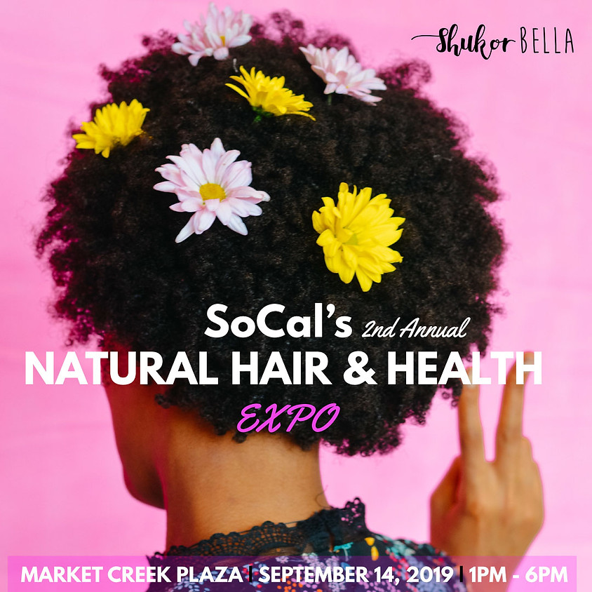 SoCal's 2nd Annual Natural Hair & Health Expo