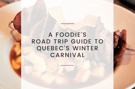 A Foodie's Road Trip Guide to Quebec's Winter Carnival