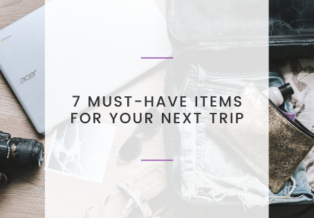 7 Must-Have Items for Your Next Trip