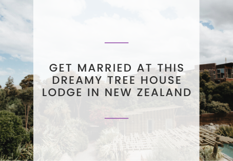 Get Married at this Dreamy Tree House Lodge in New Zealand