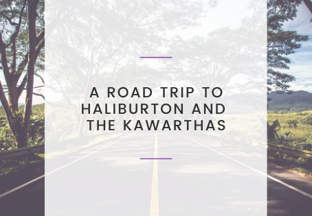 A Road Trip to Haliburton and The Kawarthas