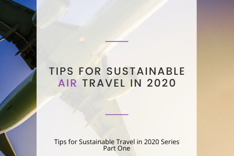 Tips for Sustainable Air Travel in 2020