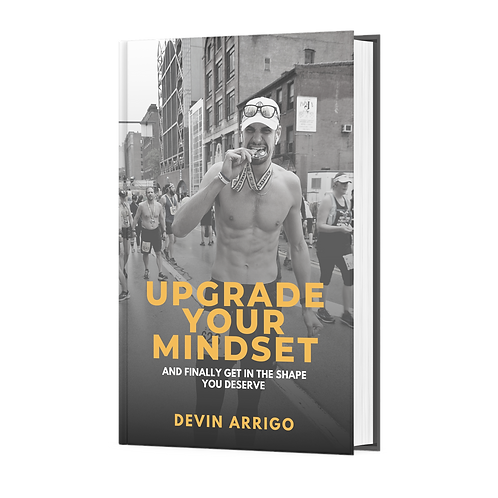 Upgrade Your Mindset: And Finally Get in the Shape You Deserve