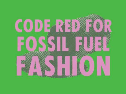 DEAR FASHION, IT'S TIME TO BREAK UP WITH DIRTY OIL