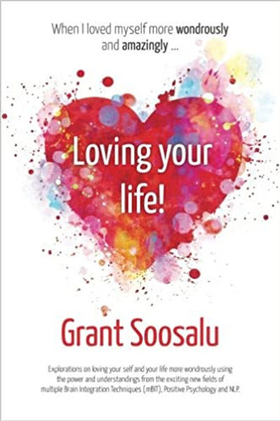 Loving your Life!: Explorations on loving your self and your life more ...
