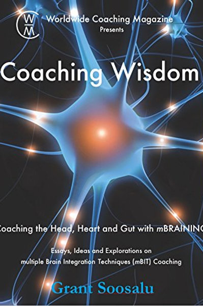 Coaching Wisdom: Coaching the Head, Heart and Gut with mBRAINING