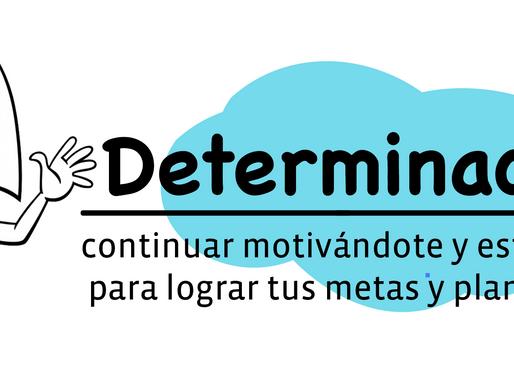Determinación, una habilidad para tu día a día