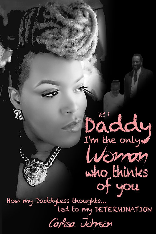 Vol 1 : Daddy I'm The Only Woman Who Thinks of you