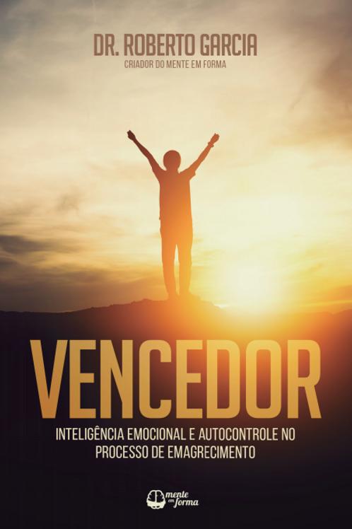 Ebook VENCEDOR: Inteligência Emocional no Processo do Emagrecimento.