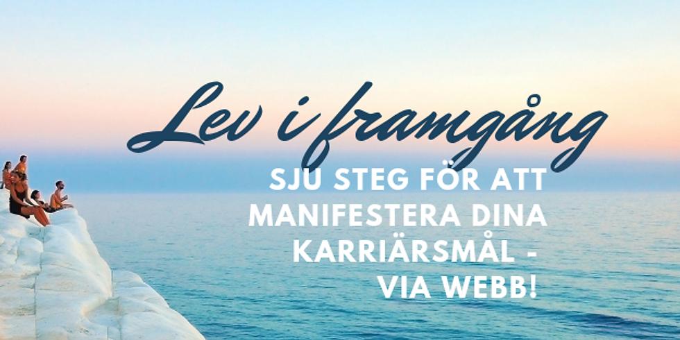 Lev i framgång - sju steg för att manifestera dina karriärsdrömmar! Via webb!