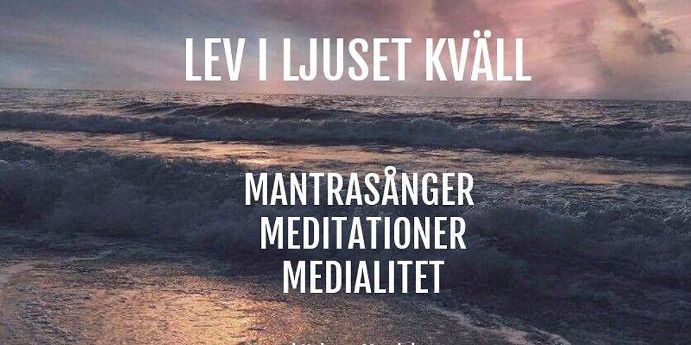 Lev i ljuset kvällar med meditation, mantrasång, medialitet