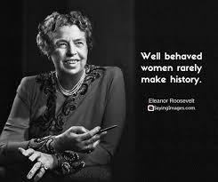 נשים שמתנהגות למופת, נדיר שעושות הסטוריה