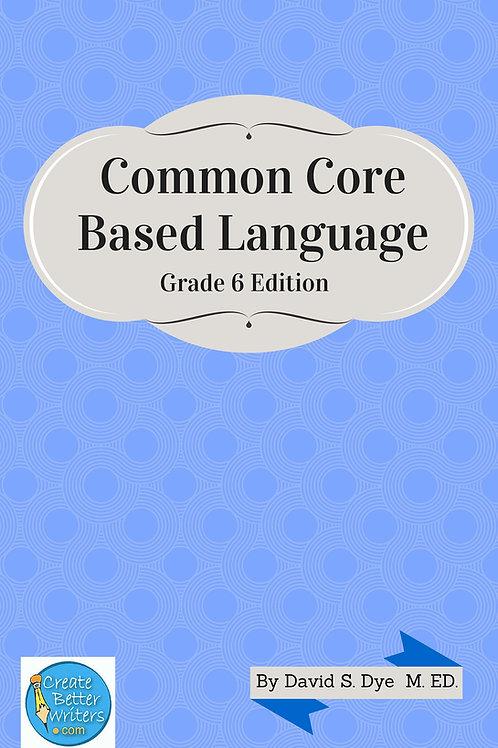 Common Core Based Language: Grade 6