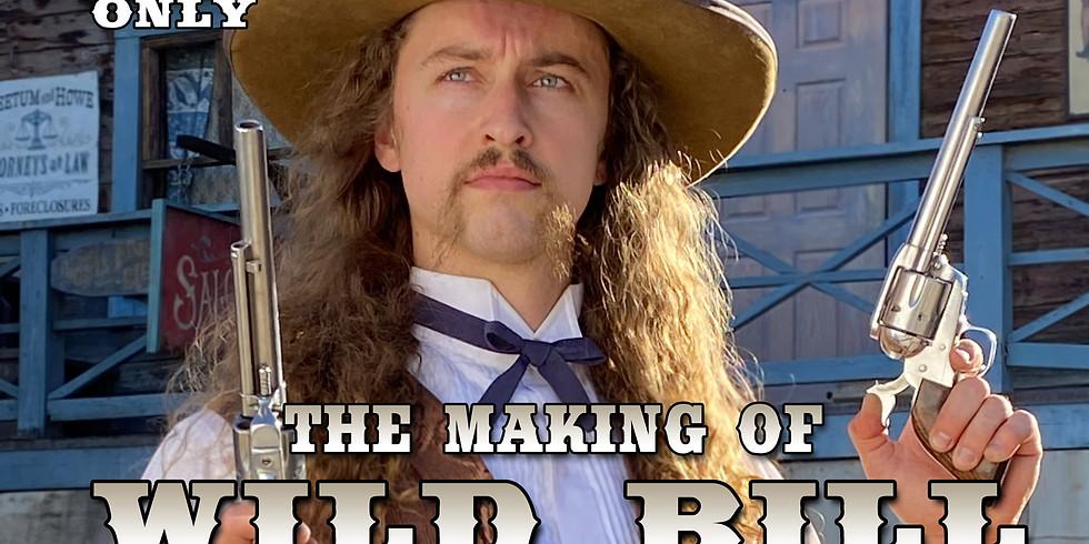 """The Making of Wild Bill"""