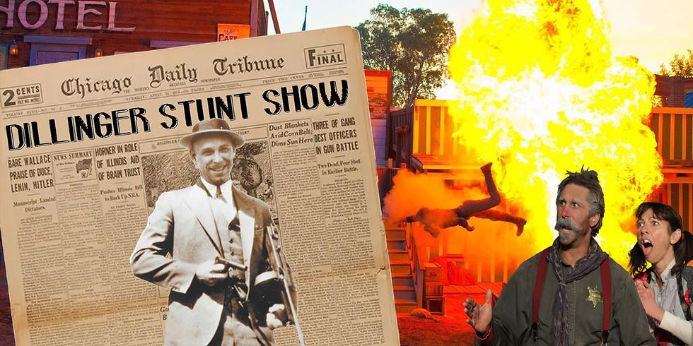 Dillinger Stunt Show!