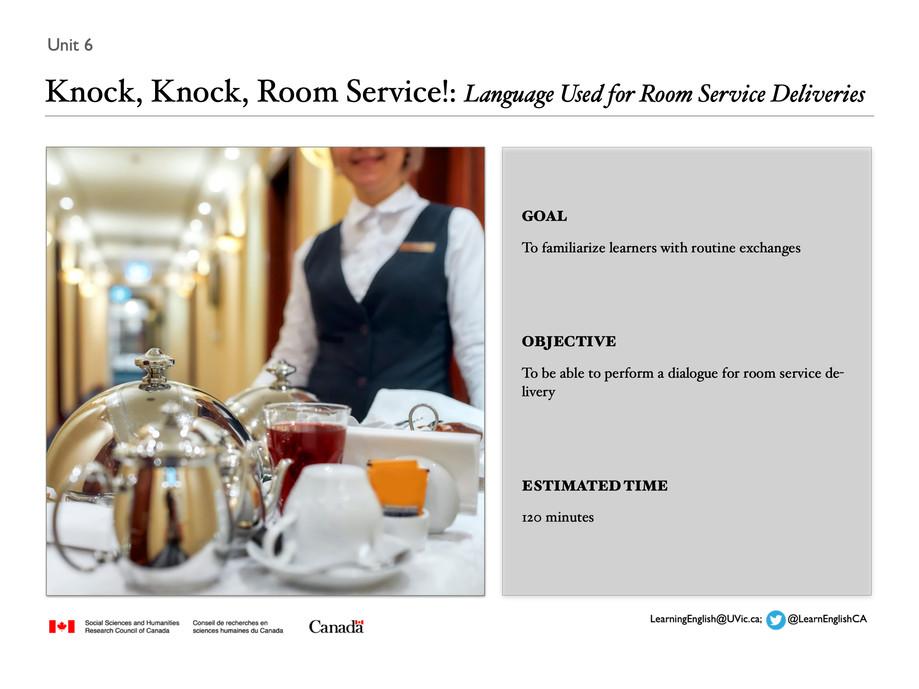 Unit 6 Knock, Knock, Room Service!