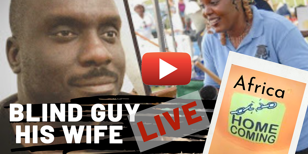 Blind Guy His Wife LIVE Featuring Africa Homecoming Movement