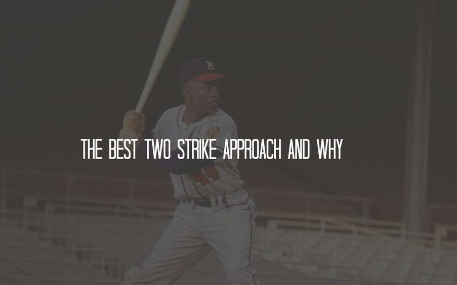 THE BEST TWO STRIKE APPROACH