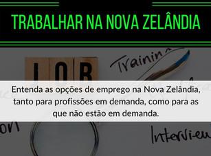 Trabalhar na Nova Zelândia: Lista de Profissões em Demanda