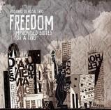 Freedom: Improvised Suites For A Trio (2008)