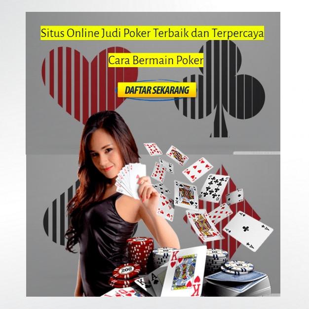 Cara Bermain Poker Menjadi Raja Poker Uang Asli Online