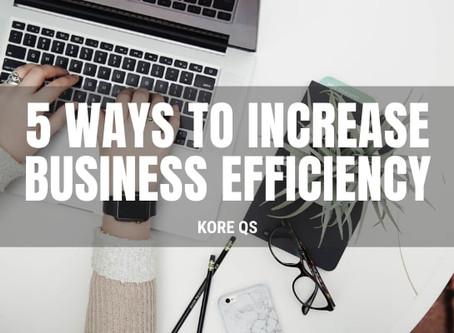 5 Ways To Increase Business Efficiency