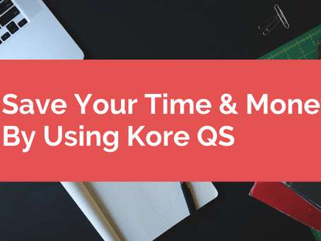 How To Save Your Time & Money By Using Kore QS?