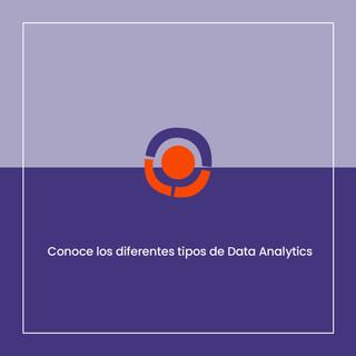 ¿Sabías que existen diferentes tipos de Data Analytics? Cada uno tiene una función específica.