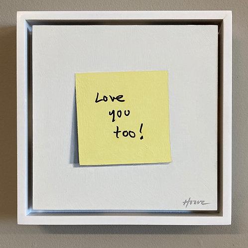 Love You Too!