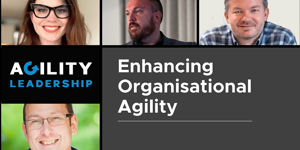 Enhancing Organisational Agility Panel Discussion
