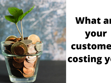 What are your customers costing you?