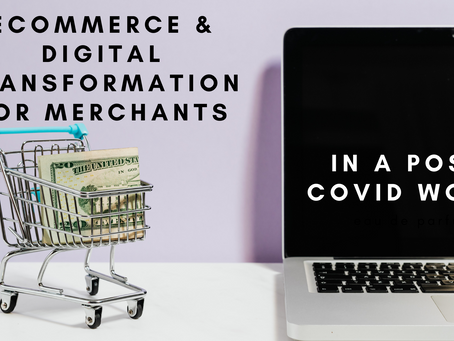eCommerce & Digital Transformation for Merchants in a post-Covid World