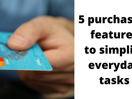 5 purchasing features to simplify everyday tasks