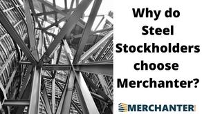 Why do steel stockholders choose Merchanter?