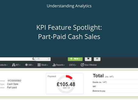 KPI Feature Spotlight: Part-Paid Cash Sales