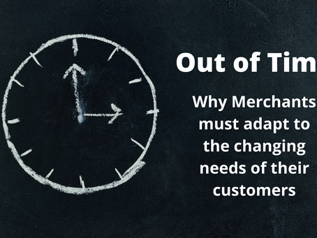 Out of time: why merchants must adapt to meet the changing needs of their customers
