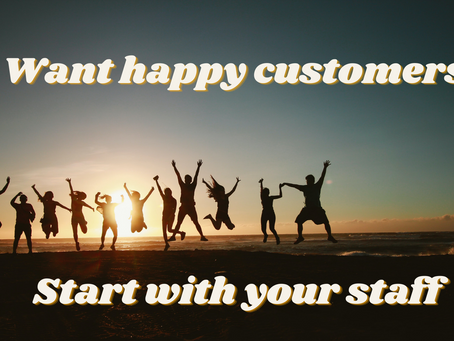 Want happy customers? Start with happy staff