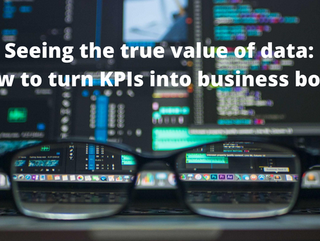 Seeing the true value of data: how to turn KPIs into a business boom