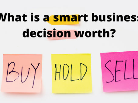 What is a smart business decision worth?