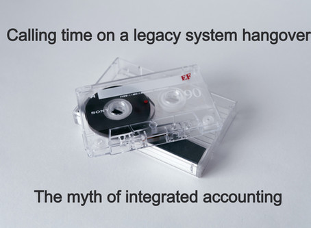 Calling time on legacy system hangovers - the myth of integrated accounting