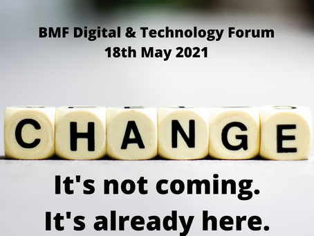 Change isn't coming – it's already here. Our takeaways from the BMF Digital Forum
