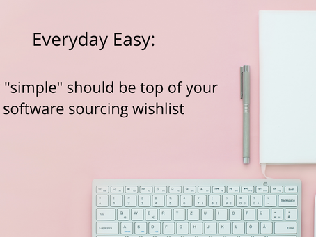 Everyday Easy: why simple should be top of your software sourcing wishlist