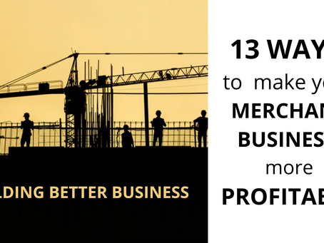 13 ways to make your merchant business more profitable