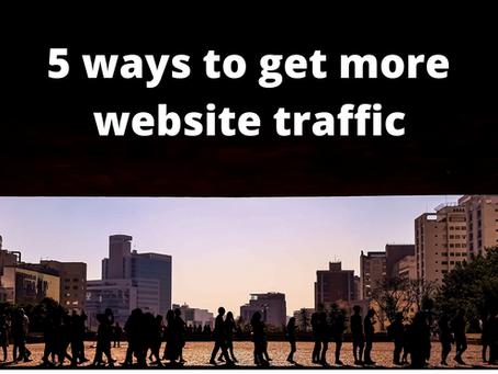 5 ways to get more website traffic